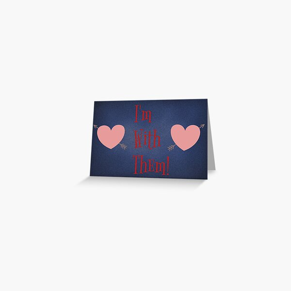 I'm With Them (2 Heart with Arrows)  Greeting Card