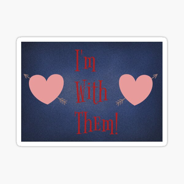 I'm With Them (2 Heart with Arrows)  Sticker