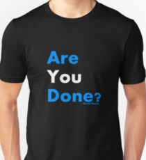 Are You Done? Slim Fit T-Shirt