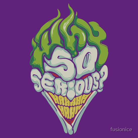TShirtGifter presents: Why So Serious?