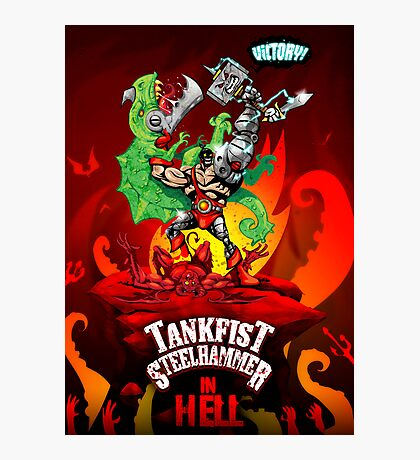 Tankfist Steelhammer IN HELL! Photographic Print