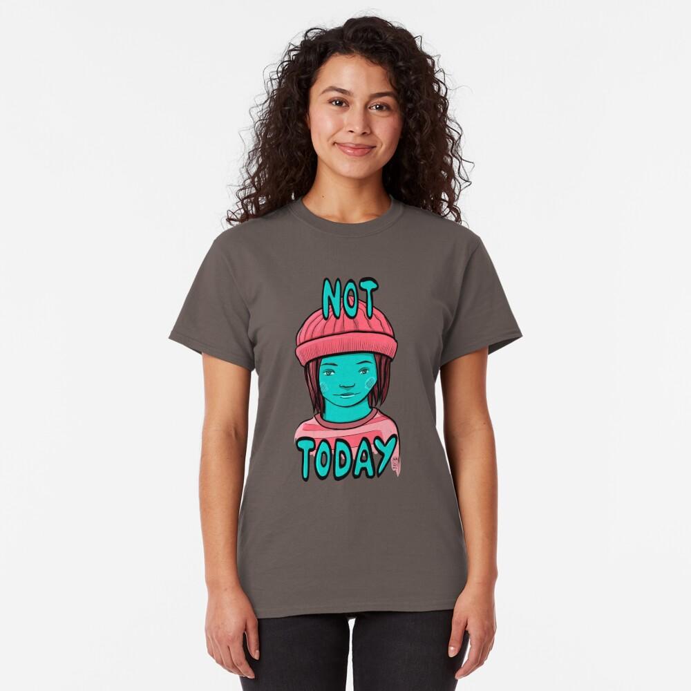 Not Today Grunge Girl Classic T-Shirt