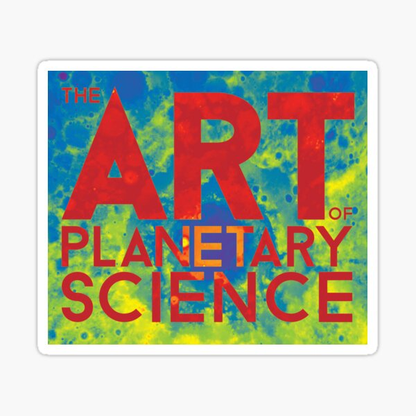 The Art of Planetary Science Sticker
