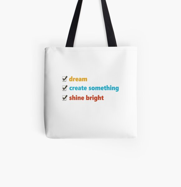 Dream, Create and Shine All Over Print Tote Bag