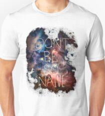 Don't Be So Naive T-Shirt