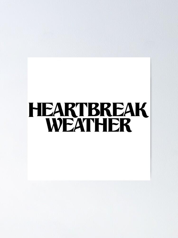 Heartbreak Weather Niall Horan Poster By Alyssa9102 Redbubble