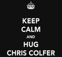 Keep Calm And Hug Chris Colfer