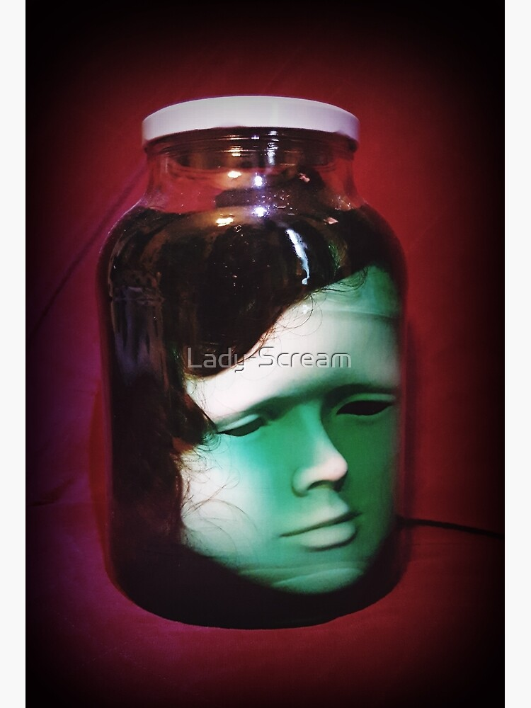 Head In A Jar ~ Lady Scream by Lady-Scream