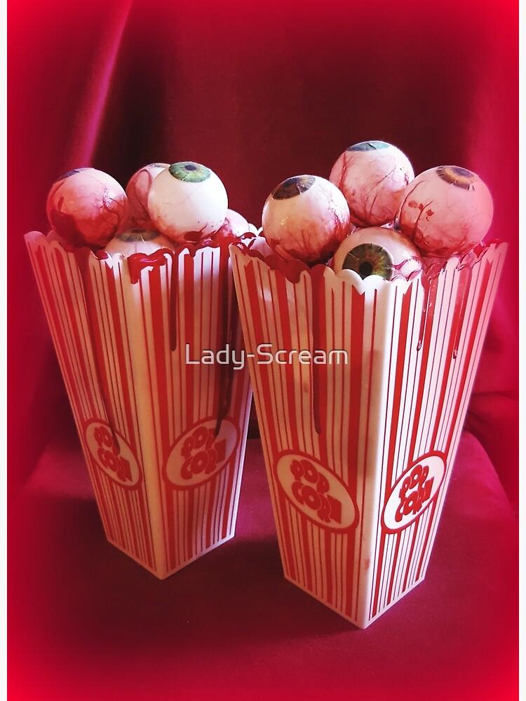 Popcorn Eyeballs ~ Lady Scream  by Lady-Scream