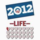 Anti Obama 2012 No Life by gleekgirl