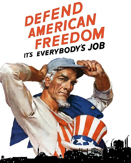 Defend American Freedom - It's Everybody's Job  by warishellstore