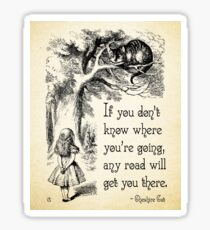 Alice in Wonderland Quote - Any Road - Cheshire Cat Quote - 0106 Sticker
