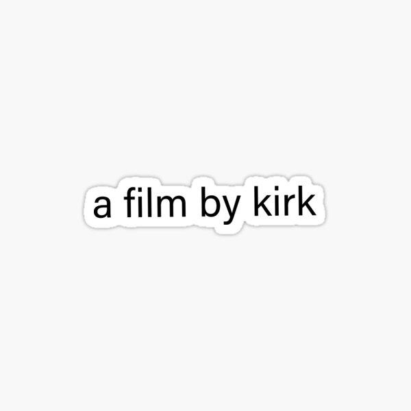 a film by kirk (Black) Sticker