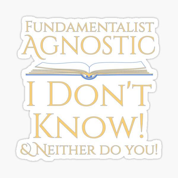 Fundamentist Agnostic Sticker