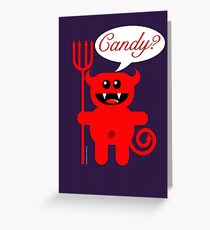 CANDY? Greeting Card