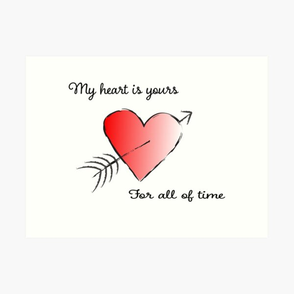 My Heart is Yours for All of Time Art Print