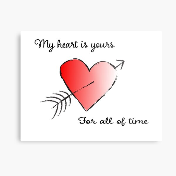 My Heart is Yours for All of Time Metal Print