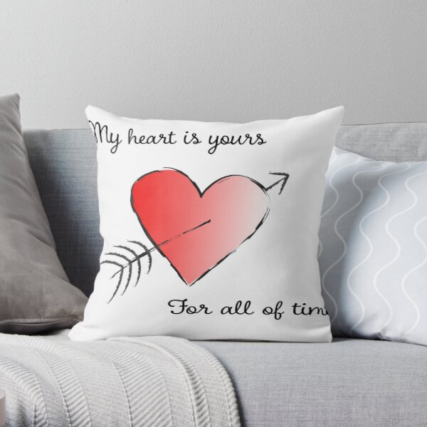 My Heart is Yours for All of Time Throw Pillow