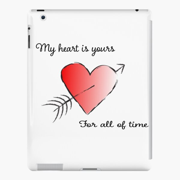 My Heart is Yours for All of Time iPad Snap Case