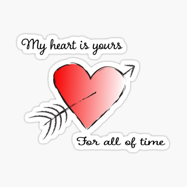 My Heart is Yours for All of Time Glossy Sticker