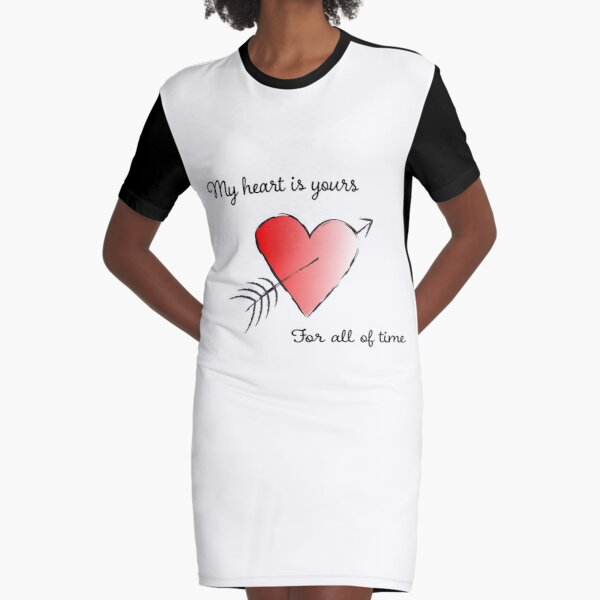 My Heart is Yours for All of Time Graphic T-Shirt Dress