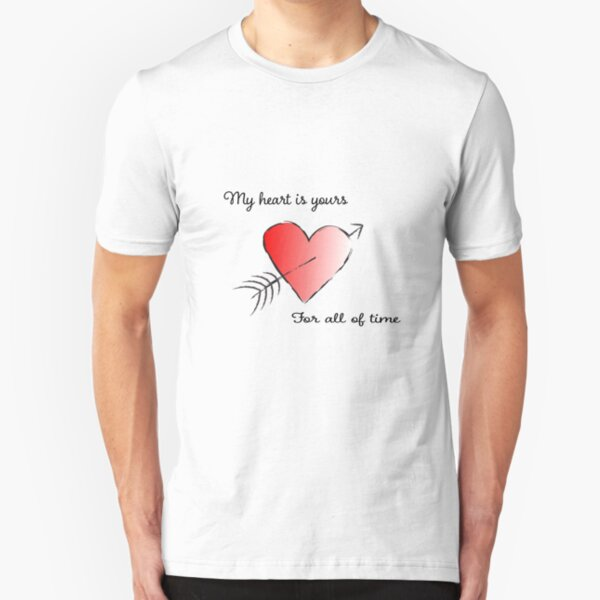 My Heart is Yours for All of Time Slim Fit T-Shirt