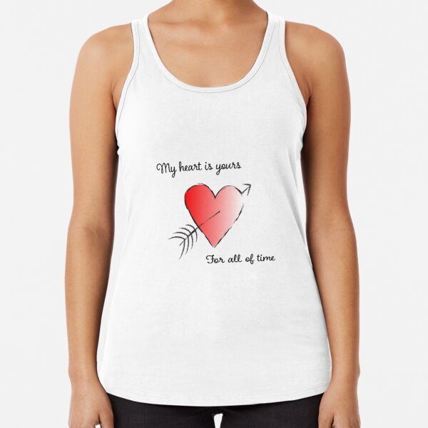 My Heart is Yours for All of Time Racerback Tank Top