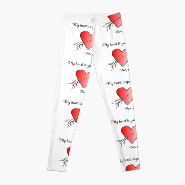 My Heart is Yours for All of Time Leggings