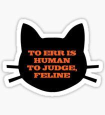 To Err is Human, To Judge, Feline Sticker