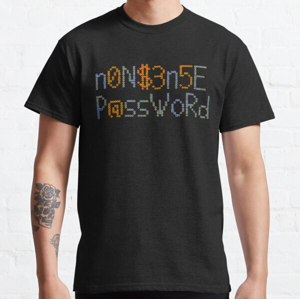 Nonsense Password Classic T-Shirt
