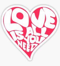 LOVE IS ALL YA NEED Sticker