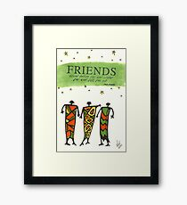 Friends Stand Beside You Framed Print