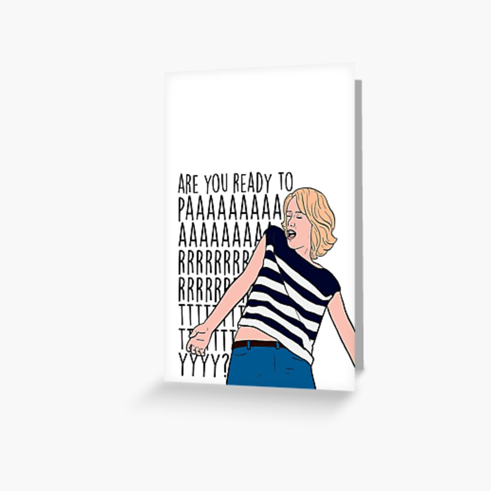 ARE YOU READY TO PARTY? Greeting Card