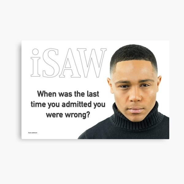 When Was The Last Time You Admitted You Were Wrong Canvas Print