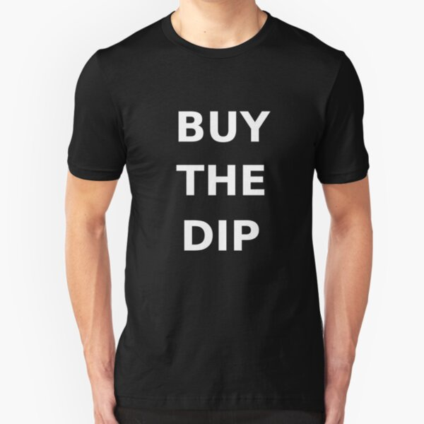 BUY THE DIP Slim Fit T-Shirt