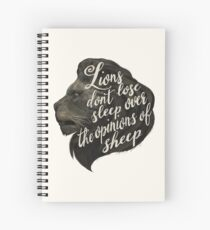 Lions don't lose sleep over the opinions of sheep Spiral Notebook