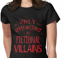 only attracted to fictional villains Womens Fitted T-Shirt