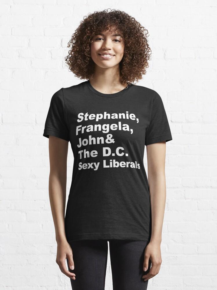 Alternate view of Stephanie, Frangela, John & The Washington D.C. Sexy Liberals Essential T-Shirt