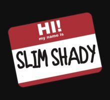 Hi My Name Is Slim Shady