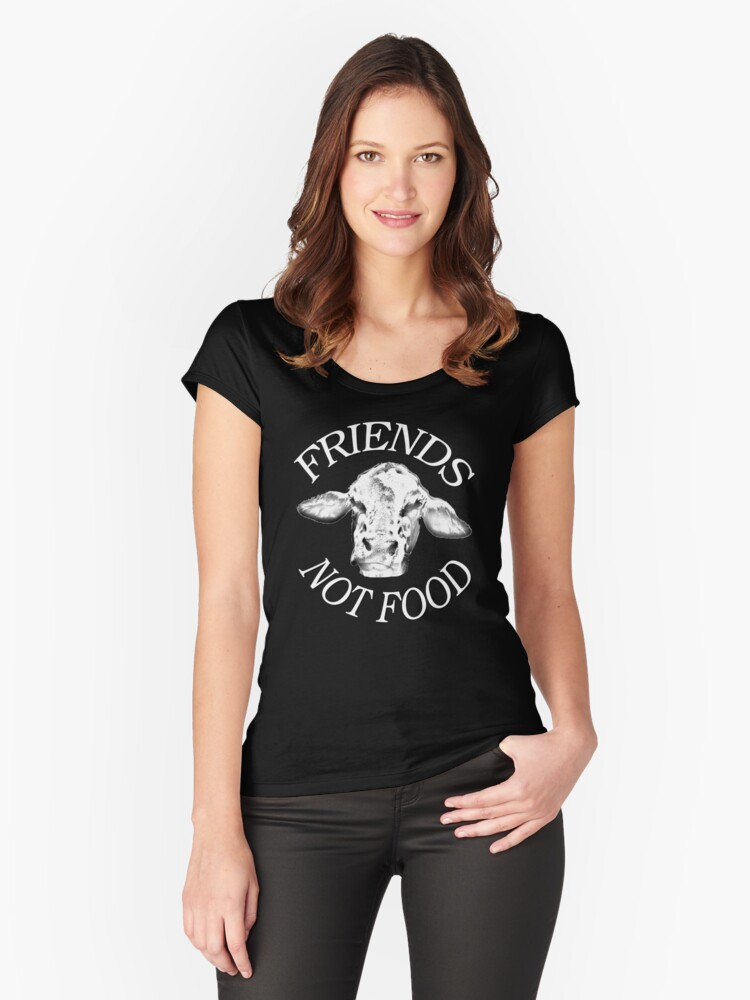 Friends not food Women's Fitted Scoop T-Shirt Front