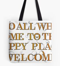 To All Who Come to This Happy Place (Black) - Print Tote Bag