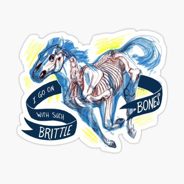 Brittle Bones Sticker