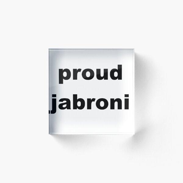 Proud Jabroni Acrylic Block