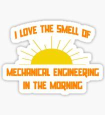 Ich liebe den Geruch des Maschinenbaues am Morgen Sticker