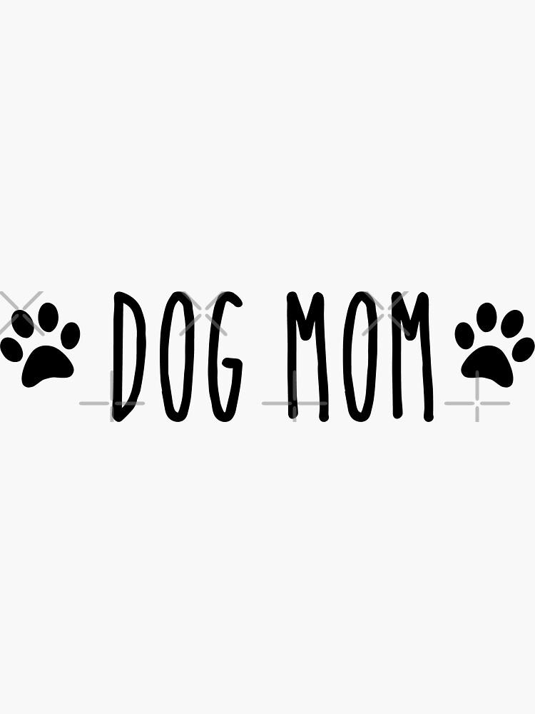 Dog mom by katelyngonos