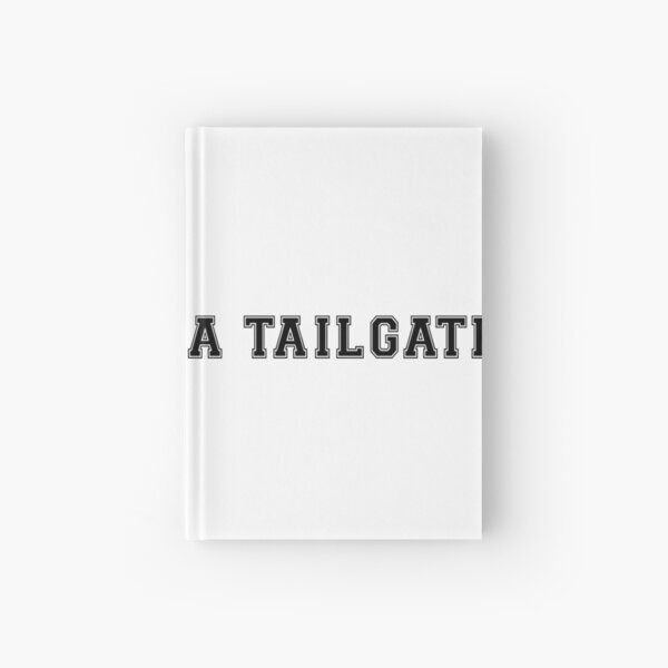 Never Lost a Tailgate Hardcover Journal
