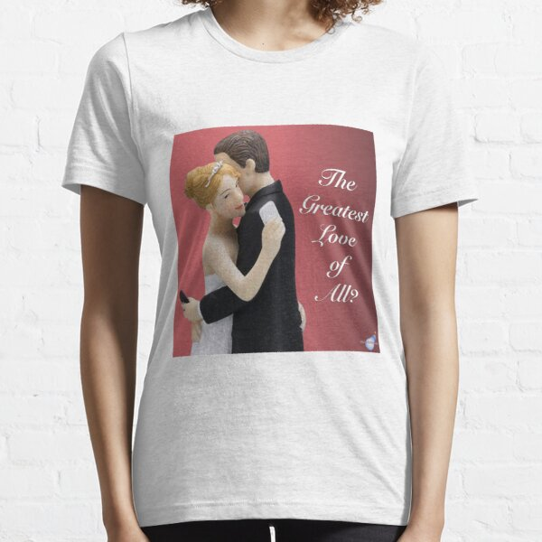 The Greatest Love? Essential T-Shirt