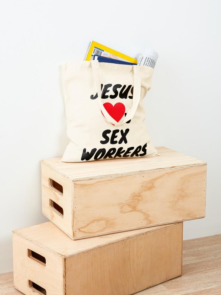 Alternate view of JESUS LOVES SEX WORKERS Tote Bag