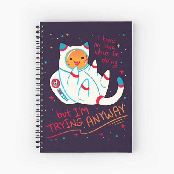 """""""I'M TRYING ANYWAY"""" Catstronaut Spiral Notebook"""