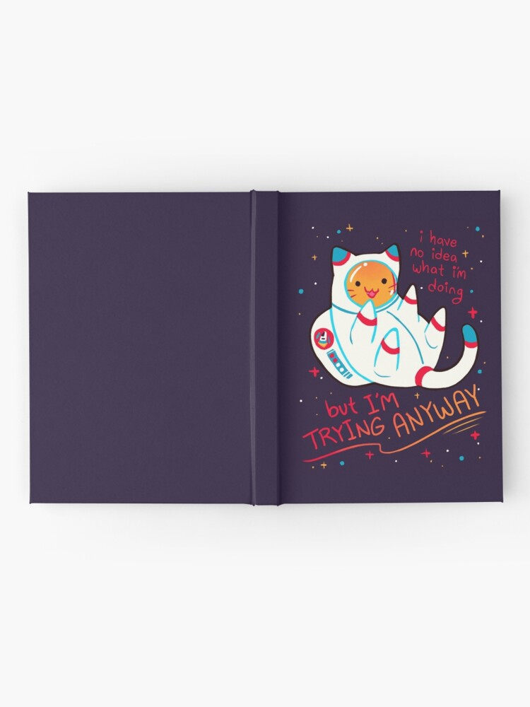 """Alternate view of """"I'M TRYING ANYWAY"""" Catstronaut Hardcover Journal"""